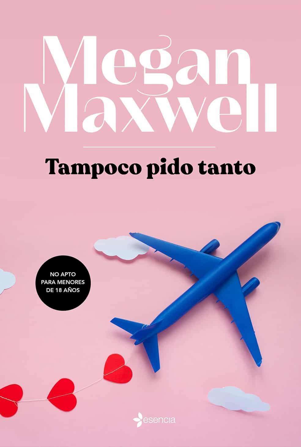 Literatura erótica actual- Tampoco pido tanto - Megan Maxwell